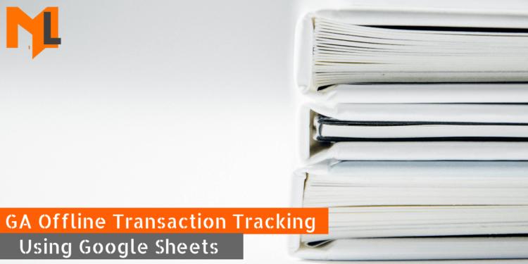 Google Analytics Offline Transaction Tracking via Google Sheets