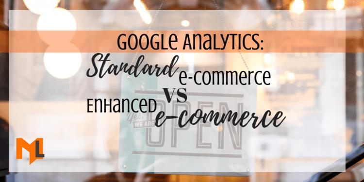 Google Analytics: Standard e-commerce Vs Enhanced e-commerce