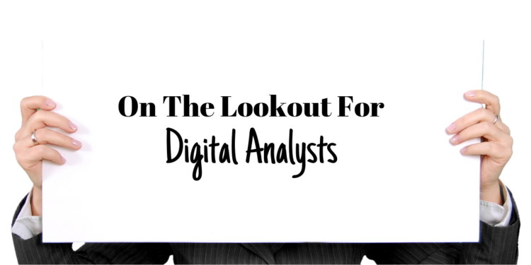 We Are Hiring Digital Analysts!