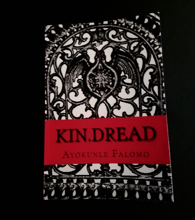 kin.DREAD     is      a memoir of sorts. It is the story of - as told by and about the author, Ayokunle Falomo - a life examined through the lens of kinship and dread. What is investigated and shared about family, culture, heritage, spirituality, sexuality, origin, and the journey towards personhood reveals an intersection between the two seemingly unrelated but deeply connected concepts. It is an announcement that   the author, though fearless he may appear to the rest of the world, is very much like you and is not without fears.   See more on the  ABOUT PAGE .