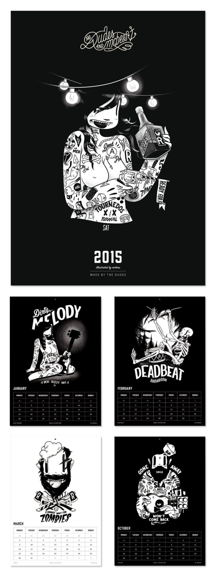 Need to know which days are going to make 2015, we have a calendar just for that, you can write the birthday of your parents or uncle or cat, you can check if monday really is after wednesday.   get yours here : http://www.dudes-factory.com/english_pound/mcbess-calendar-0205406400.html