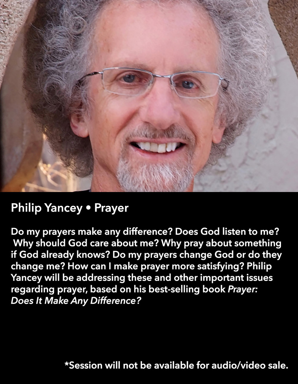 Philip Yancey • Prayer • Thursday Night, March 16 • 8:30 pm – 9:45 pm