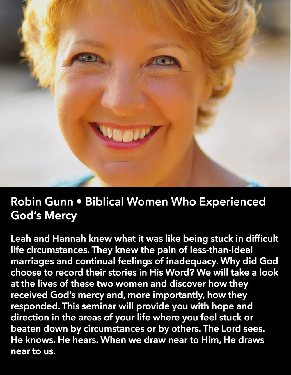 Robin Gunn • Biblical Women Who Experienced God's Mercy • Friday Morning, March 17 • 10:30 – 11:45 am