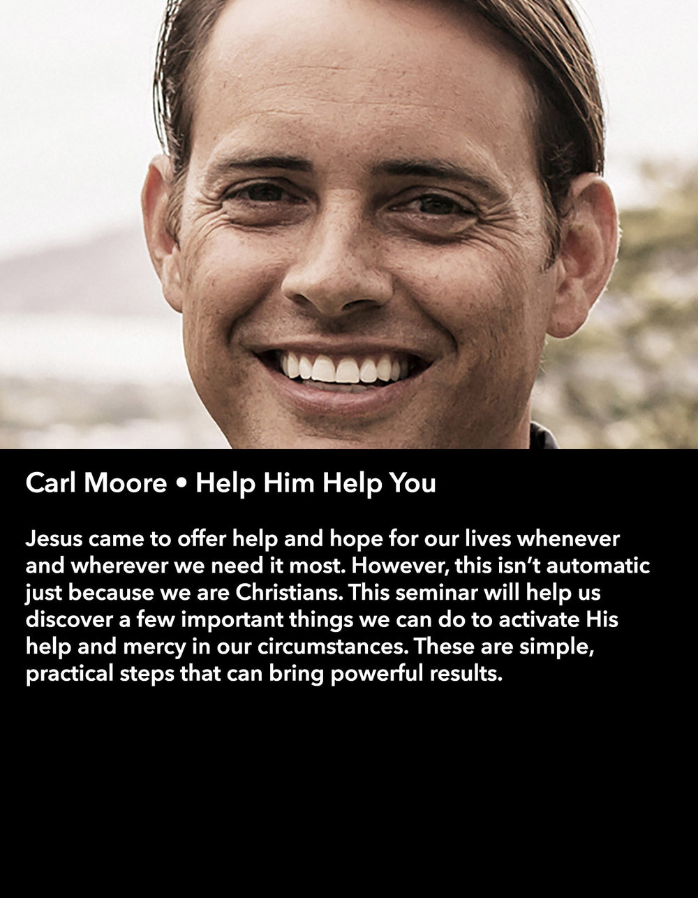 Carl Moore • Help Him Help You • Friday Morning, March 17 • 10:30 – 11:45 am