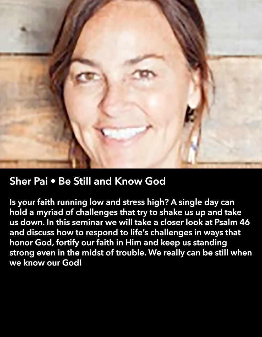 Sher Pai • Be Still and Know God • Friday Morning, March 17 • 10:30 – 11:45 am