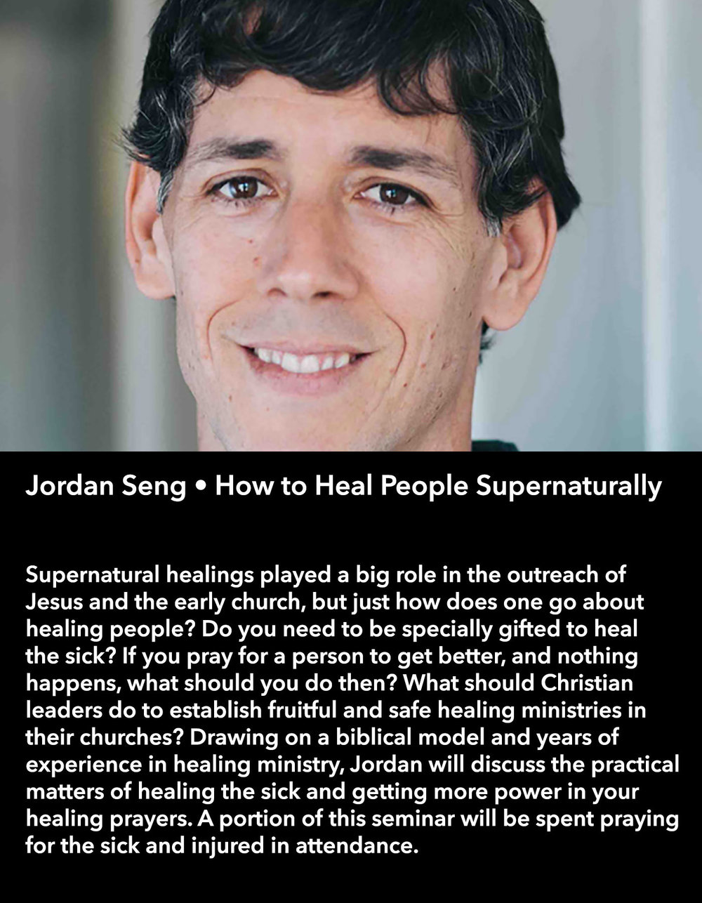 Jordan Seng • How to Heal People Supernaturally • Friday Morning, March 17 • 10:30 – 11:45 am