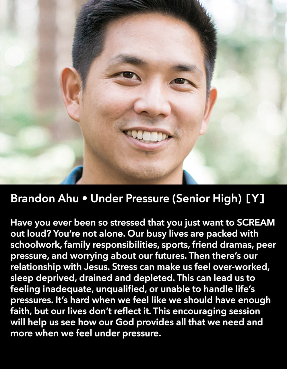 Brandon Ahu • Under Pressure (Senior High) [Y] • Friday Morning, March 17 • 10:30 – 11:45 am