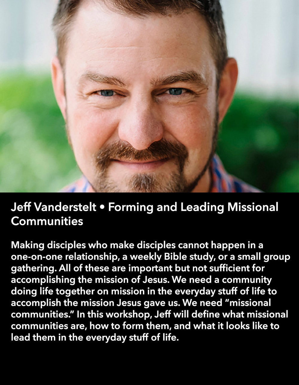 Jeff Vanderstelt • Forming and Leading Missional Communities • Friday Afternoon, March 17 • 3:30 – 4:45 pm