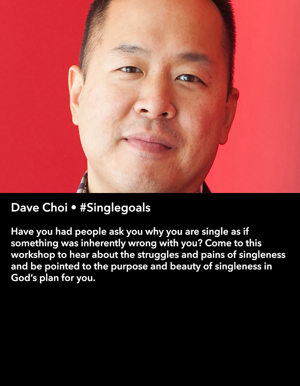 Dave Choi • #Singlegoals • Friday Night, March 17 • 8:30 – 9:45 pm