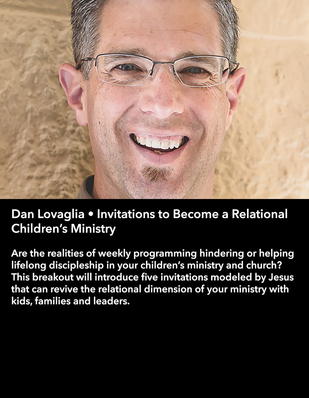 Dan Lovaglia • Invitations to Become a Relational Children's Ministry • Friday Night, March 17 • 8:30 – 9:45 pm