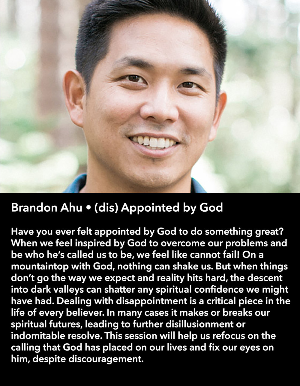 Brandon Ahu • (dis) Appointed by God • Saturday Morning, March 18 • 10:30 – 11:45 am
