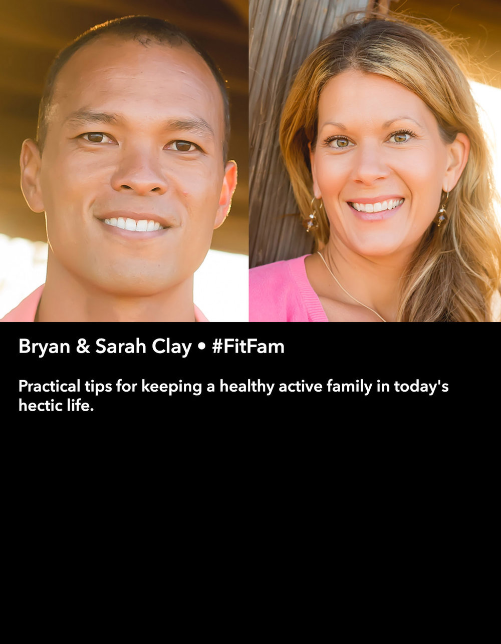 Bryan & Sarah Clay • #FitFam • Saturday Morning, March 18 • 10:30 – 11:45 am