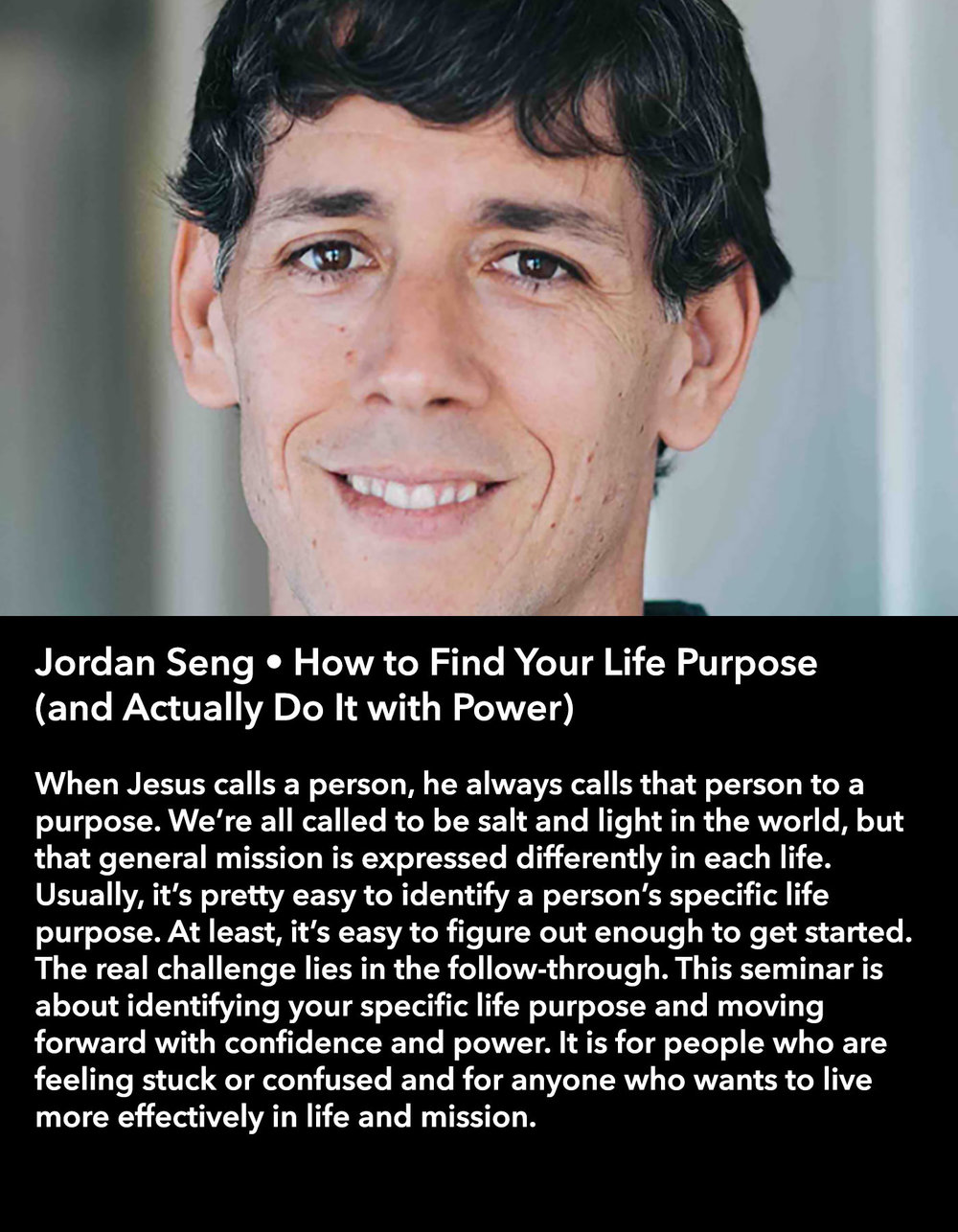 Jordan Seng • How to Find Your Life Purpose (and Actually Do It with Power) • Saturday Morning, March 18 • 10:30 – 11:45 am