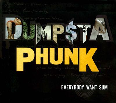 Dumpstaphunk Everybody Want Sum.jpg