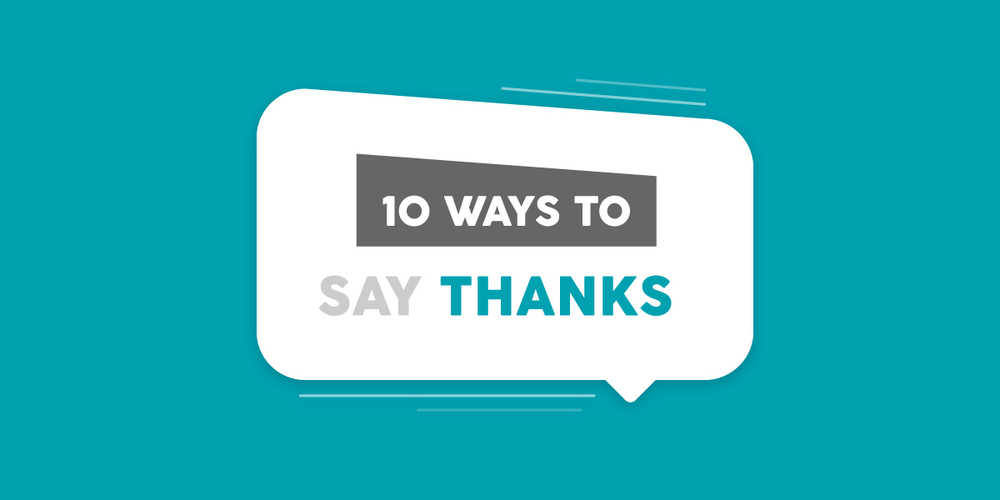 10 Ways to say thanks!