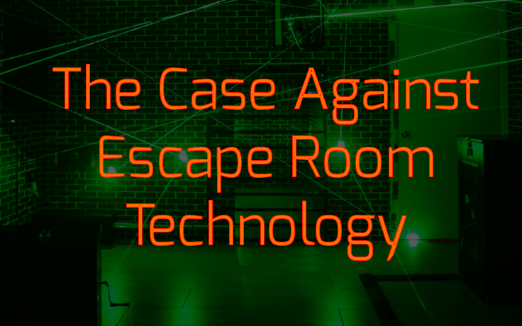 The Case Against Escape Room Technology