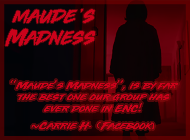 Maude's Madness is by far the best one our group has ever done in ENC. Carrie H. Facebook