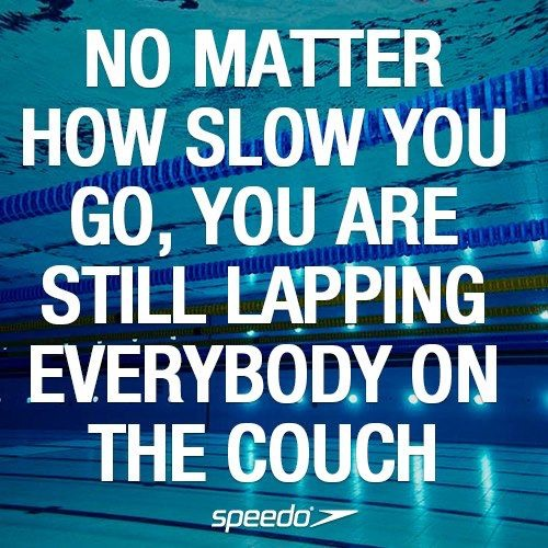 No matter how slow you go, you're still lapping everyone on the couch