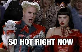 Soooooo hot right now!