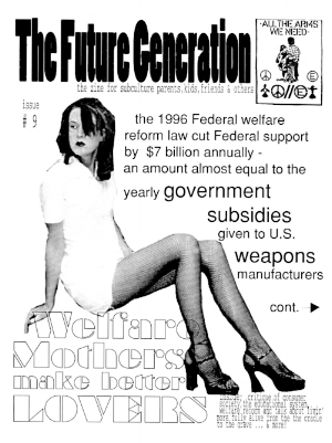 "Front page of a back issue of The Future Generation, called ""Welfare Mothers make better Lovers"""