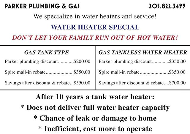 Now is the time replace your old, inefficient water heater! Give us a call to go over all your options to get the best water heater for your needs! 205-822-3499