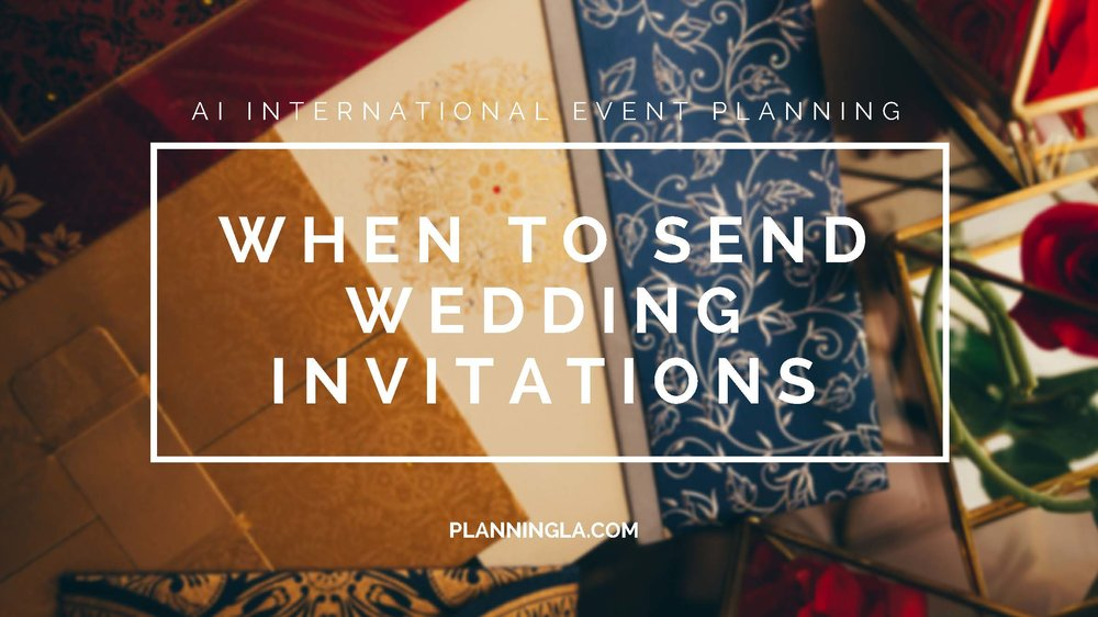 When To Send Wedding Invitations | A Beverly Hills Event Planner ...