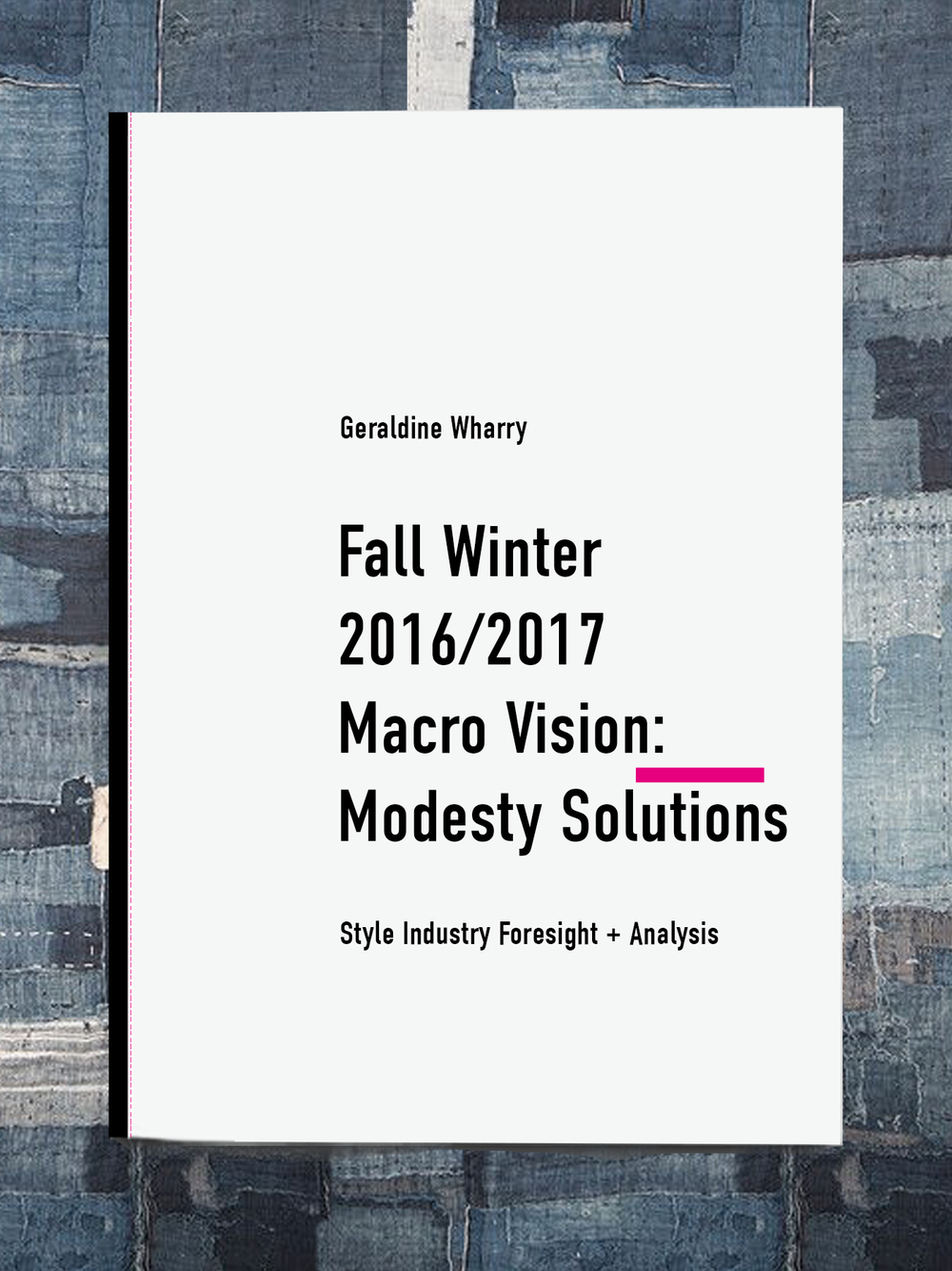 VISIONS: FORESIGHT REPORTS FOR THE STYLE INDUSTRIES