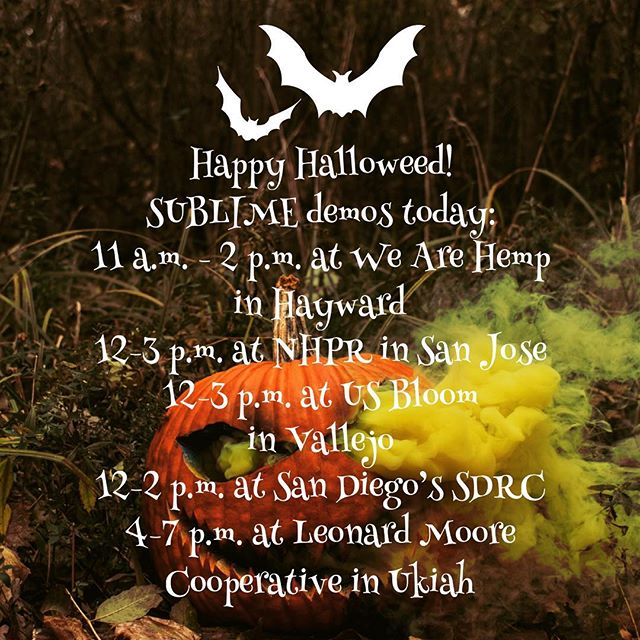 Happy HalloWEED! Scary good deals at Sublime demos today all around the state! @we.are.hemp @sdrcannabis @n.h.p.r @bloomvallejo @thelmc707 🎃🎃🎃💚💚💚 #sublimecanna #halloween #betterhits