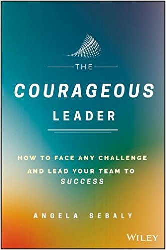 The Courageous Leader: