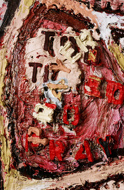 Detail of the words, ¨too tired to pray/prayer,¨ from  A Tall Wall Surrounds Me , oil paint, fabric and stitching on canvas, 1999-ongoing.