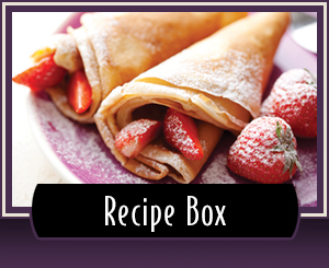 Do You Like to Cook? - We've got a few tasty recipes that wethink you and your family will enjoy!