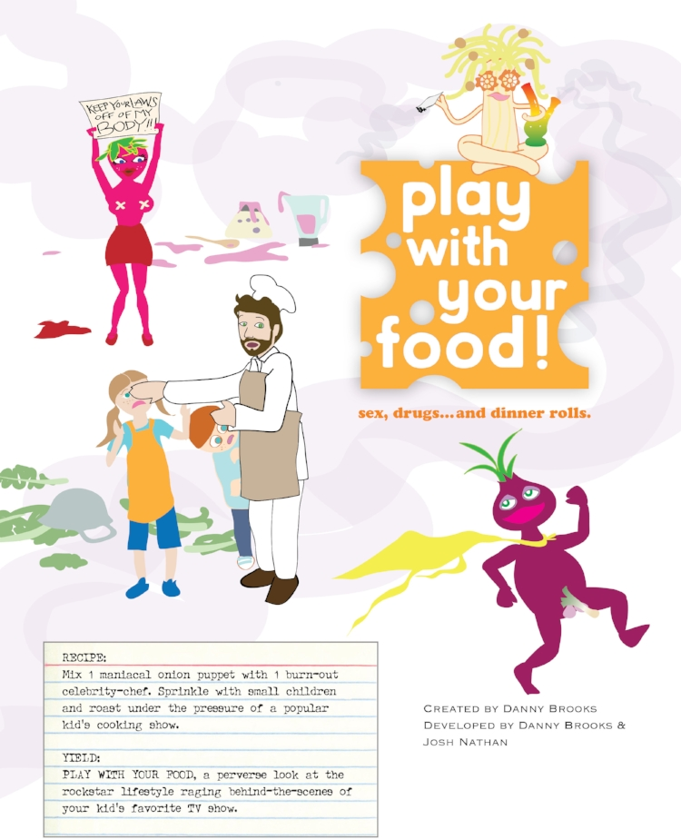 Concept development for an animated adult parody of the Play With Your Food! children's show.