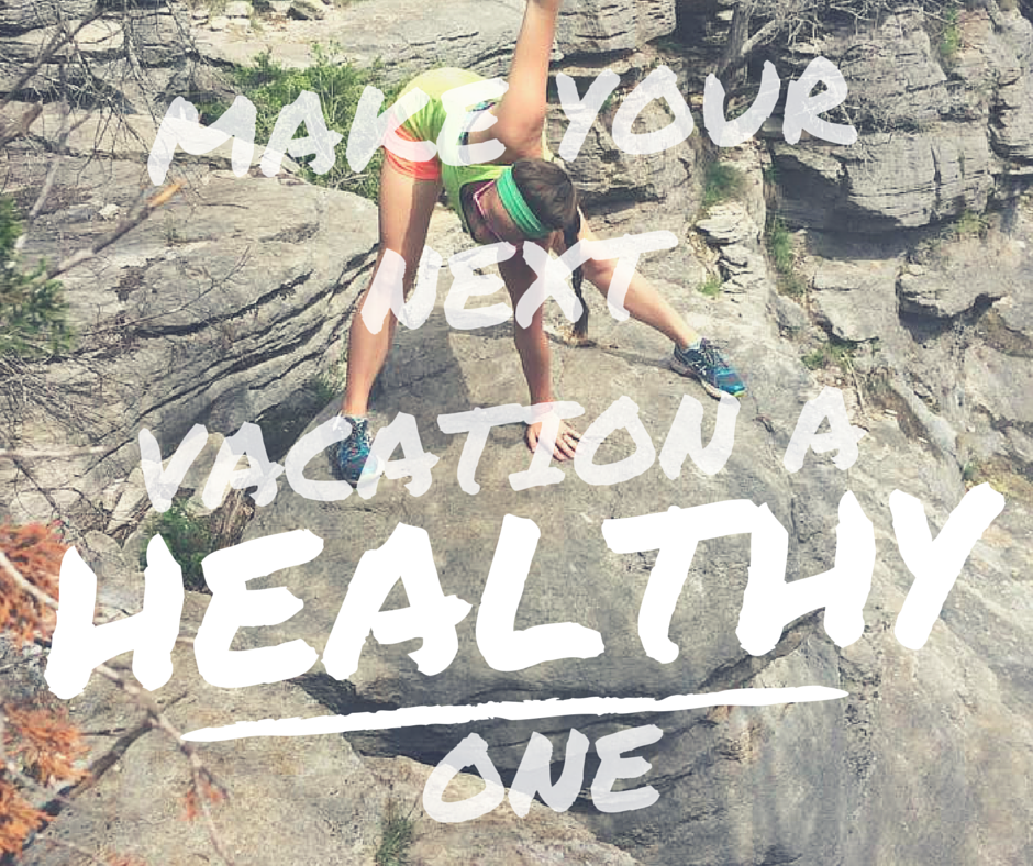 How to make any vacation a healthy one! A vacation doesn't have to be a place where you let yourself go, and overindulge! Try some of these tips to make your next vacation an active and enjoyable one from @brittanysuell