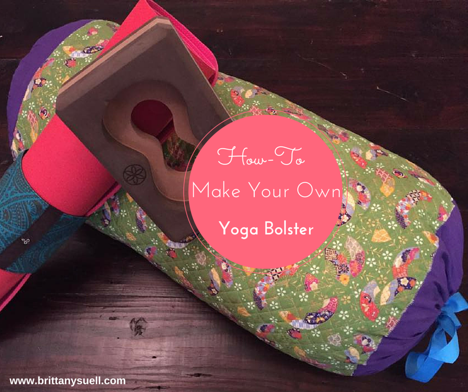 DIY Yoga Bolster by Brittany Suell