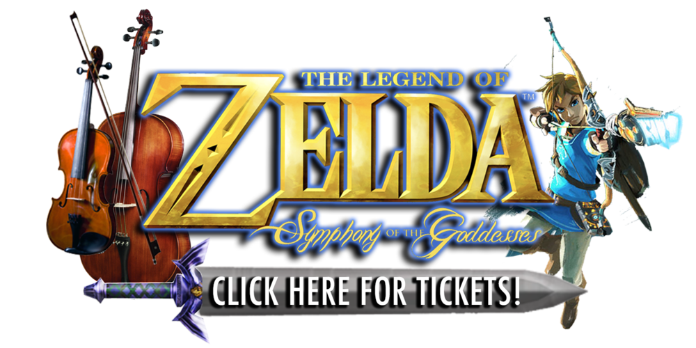 Legend of Zelda: Symphony of the Goddesses. CLICK HERE FOR TICKETS!