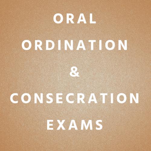 ORAL ORDINATION & CONSECRATION EXAMS.png