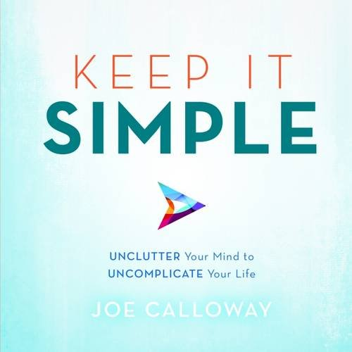 Keep It Simple by Joe Calloway