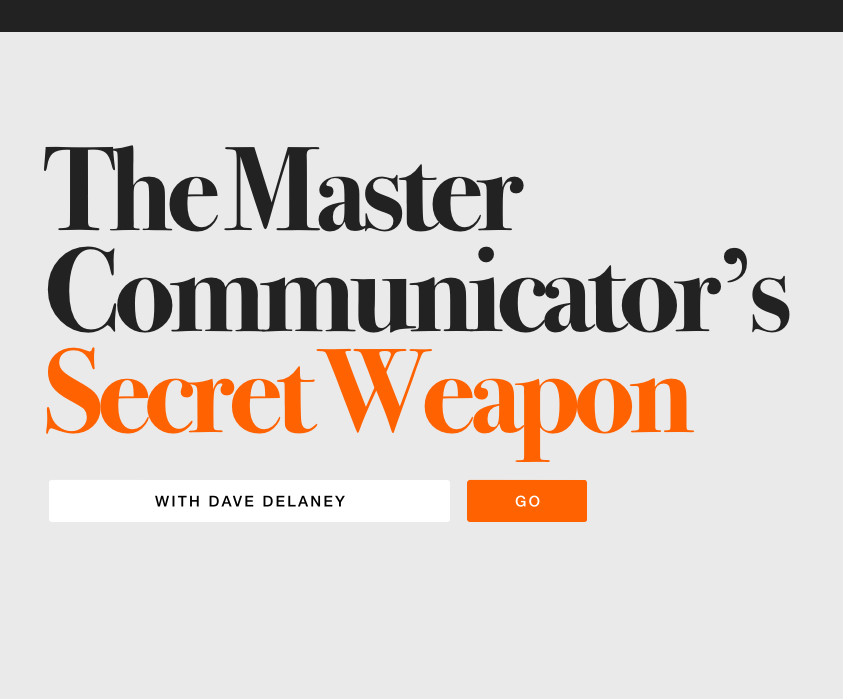 The Master Communicator's Secret Weapon Dave Delaney.png