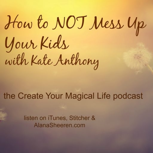 Create Your Magical Life Podcast with Alana Sheeren