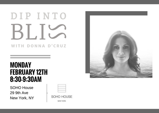 Dip Into Bliss at SOHO House - Feb 12th 8-30-9-30am.jpg