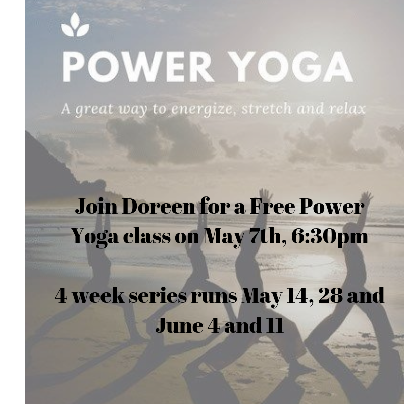 Join Doreen for a Free Power Yoga class on May 7th to try this new class. 4 week series runs May 14, 28 and June 4 and 11.png