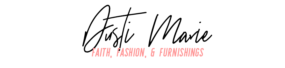 Dusti Marie | FAITH, FASHION, FURNISHINGS