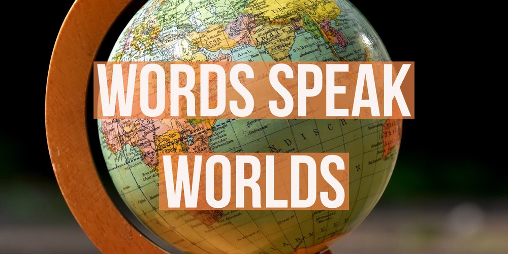 Words Speak Worlds.jpg