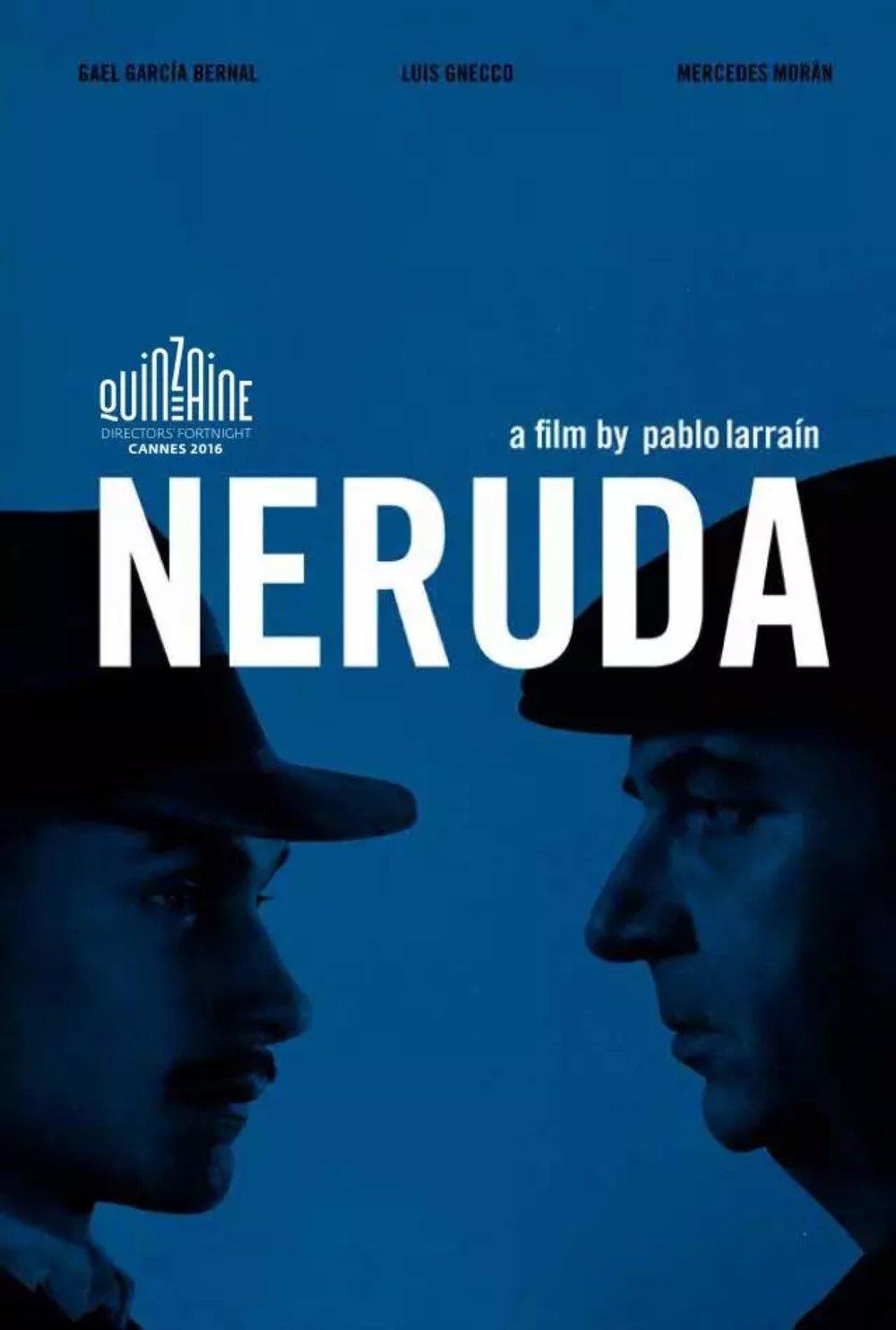 Neruda   导演:帕布罗·拉雷恩 语言:西班牙语 上映日期:2016-05-13(戛纳电影节) 片长:107分钟