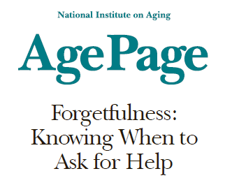 National Institute on Aging: Forgetfulness: Knowing When to Ask for Help