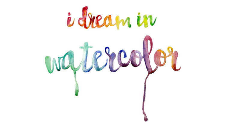 I Dream In Watercolor