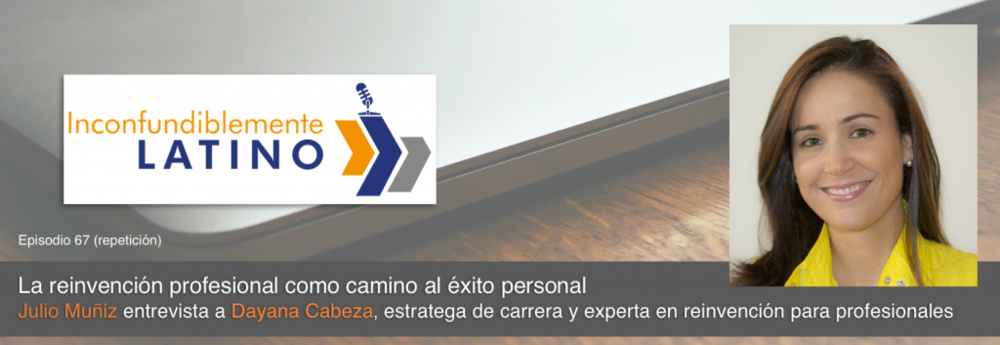 La reinvención profesional como camino al éxito profesional - Inconfundiblemente Latino con Julio Muñiz