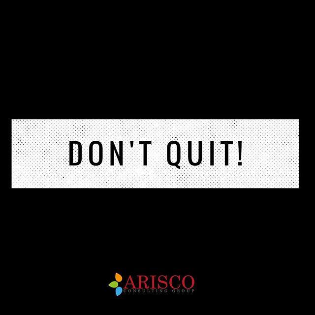 Keep going! #DontQuit #YouCanDoIt #Win #Houston #Business #Faith #entrepreneur #AriscoGroup