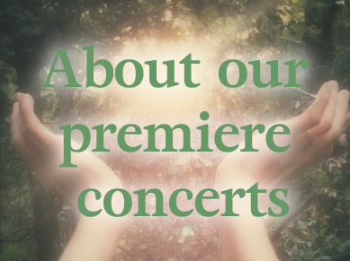 About our Premiere concerts