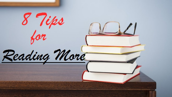 8 Tips For Reading More